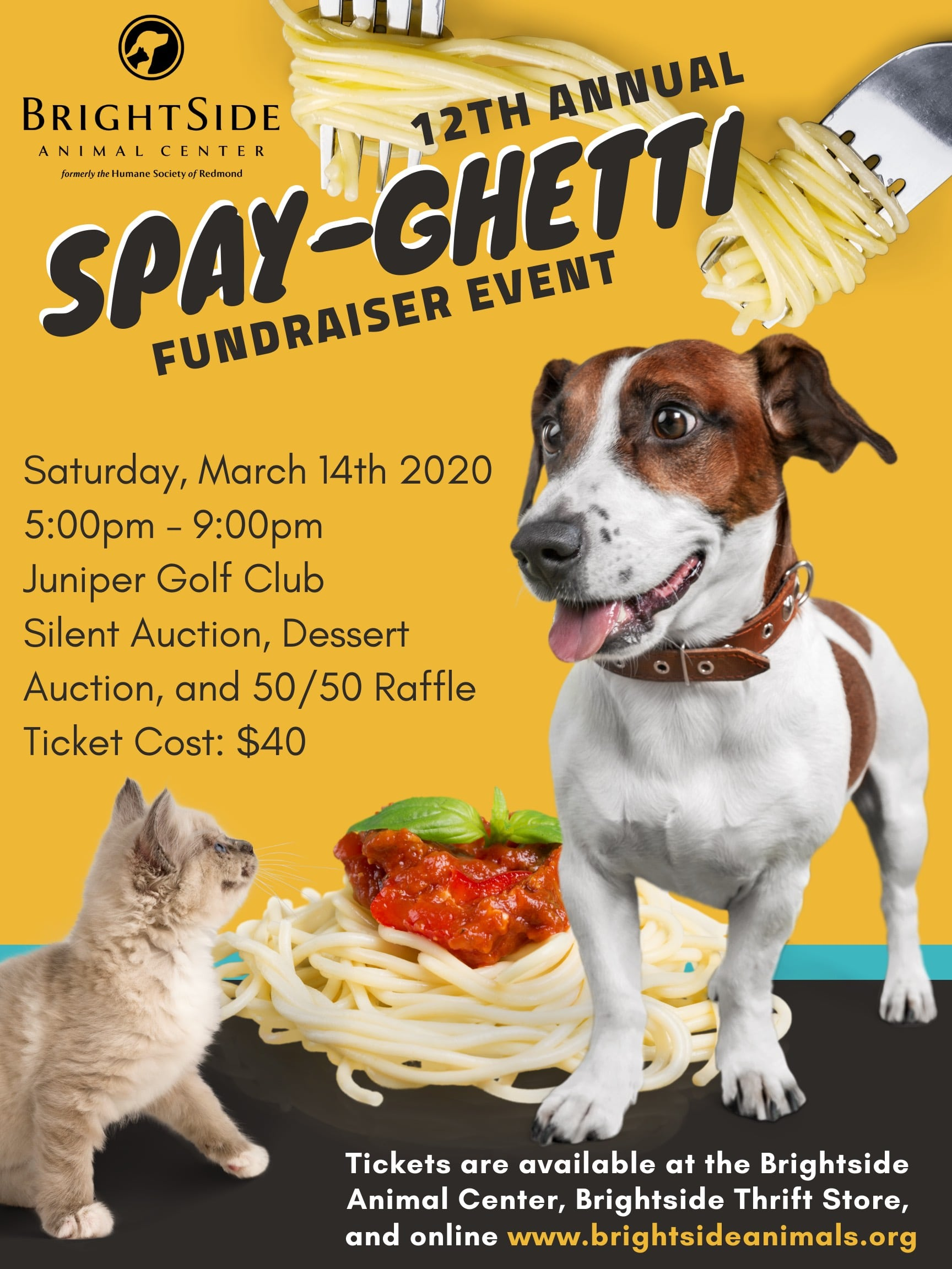 The Spay-ghetti fundraiser dinner to support BrightSide Animal Center in Redmond, OR will be held March 14, 2020.
